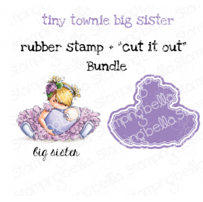"TINY TOWNIE BIG SISTER RUBBER STAMP + ""CUT IT OUT"" DIE BUNDLE (SAVE 15%)"